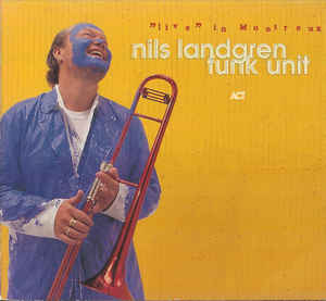 NILS LANDGREN - Nils Landgren Funk Unit :