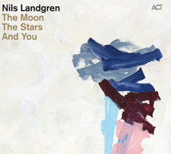 NILS LANDGREN - The Moon, The Stars And You cover