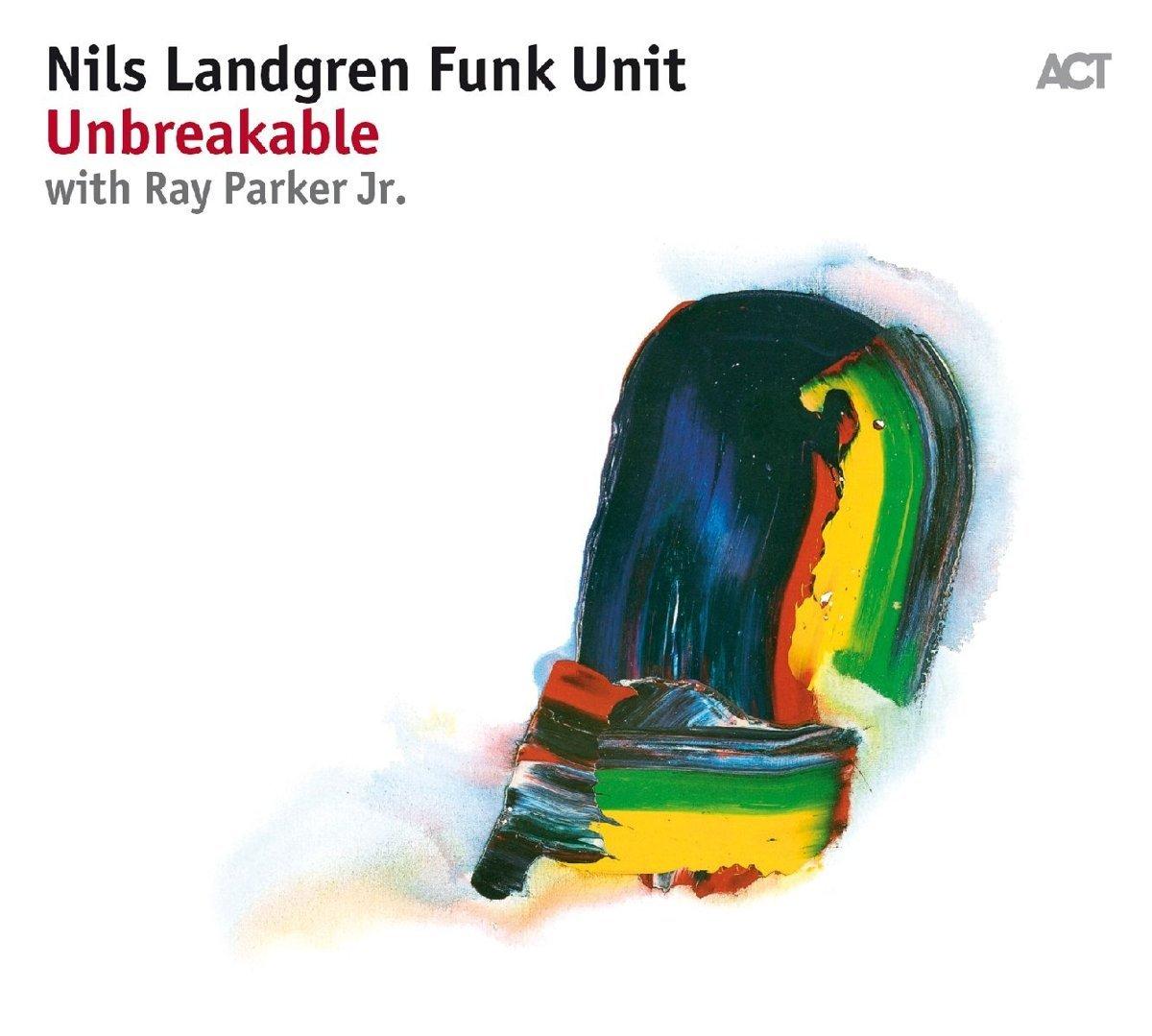 NILS LANDGREN - Nils Landgren Funk Unit : Unbreakable cover