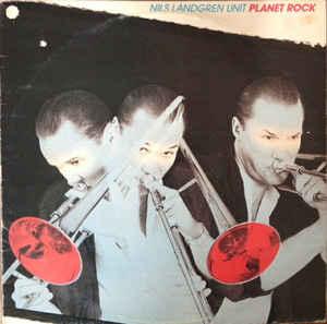NILS LANDGREN - Nils Landgren Unit : Planet Rock cover