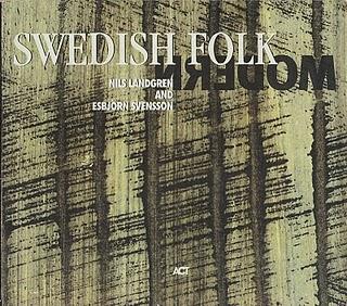 NILS LANDGREN - Nils Landgren / Esbjörn Svensson : Swedish Folk Modern cover