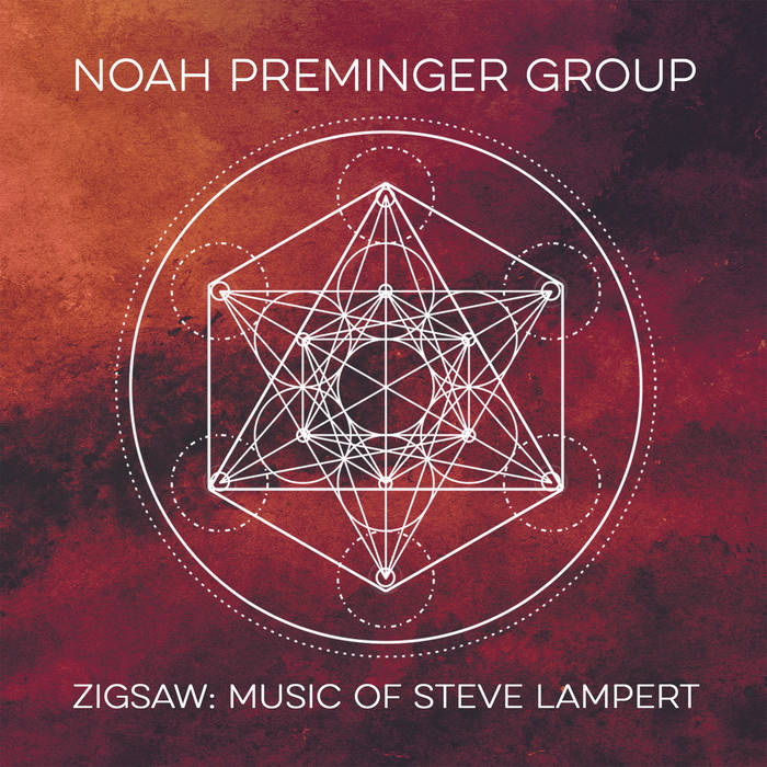 NOAH PREMINGER - Noah Preminger Group: Zigsaw - Music Of Steve Lampert cover