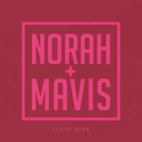 NORAH JONES - Norah Jones, Mavis Staples : Ill Be Gone cover