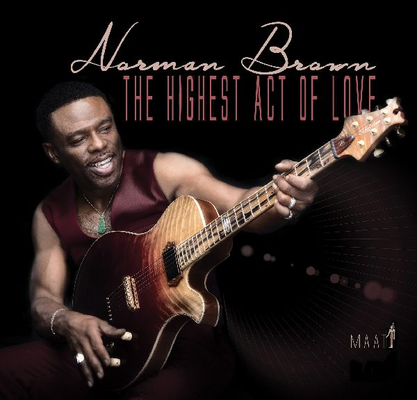 NORMAN BROWN - The Highest Act of Love cover