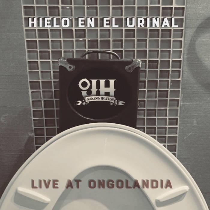 ODD JOHN HAWKINS - Hielo en el Urinal (Live at Ongolandia) cover