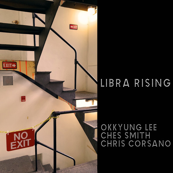 OKKYUNG LEE - Okkyung Lee, Ches Smith, Chris Corsano : Libra Rising cover