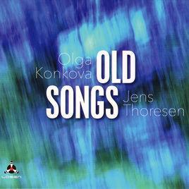 OLGA KONKOVA - Olga Konkova, Jens Thoresen : Old Songs cover
