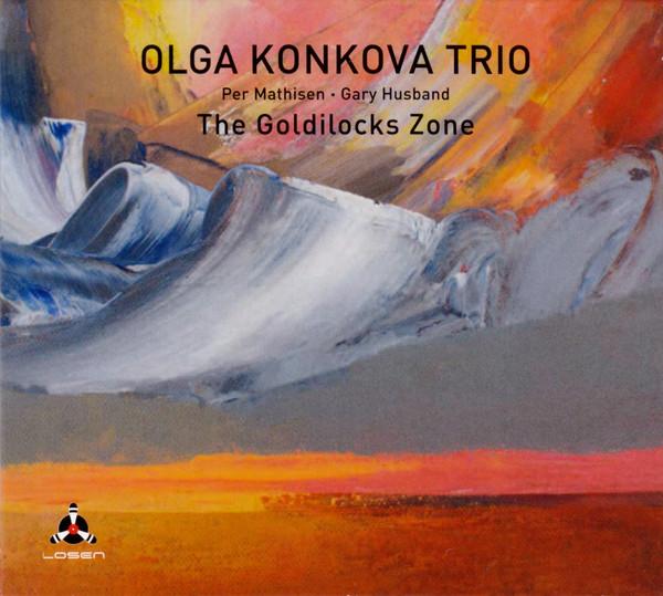 OLGA KONKOVA - Olga Konkova Trio : The Goldilocks Zone cover