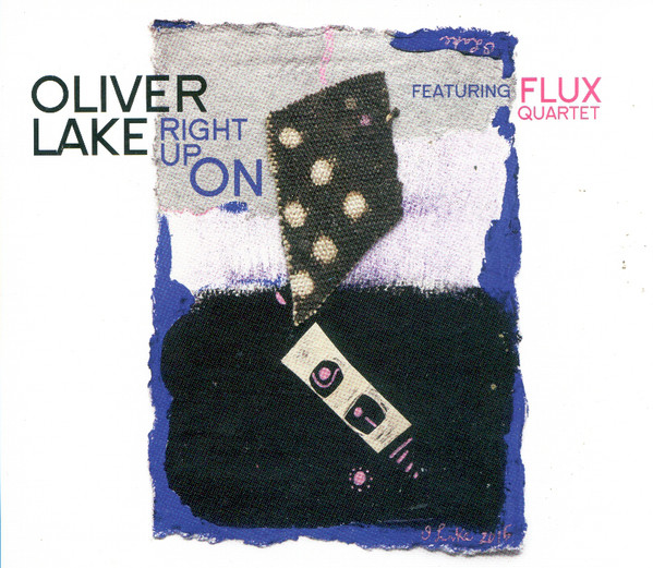 OLIVER LAKE - Oliver Lake Featuring FLUX Quartet ‎: Right Up On cover