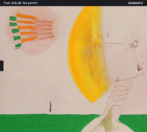 OLIVER LAKE - The OGJB Quartet : Bamako cover