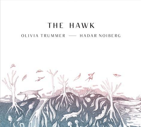 OLIVIA TRUMMER - Olivia Trummer & Hadar Noiberg : The Hawk cover
