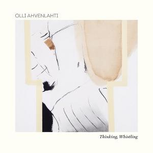 OLLI AHVENLAHTI - Thinking, Whistling cover