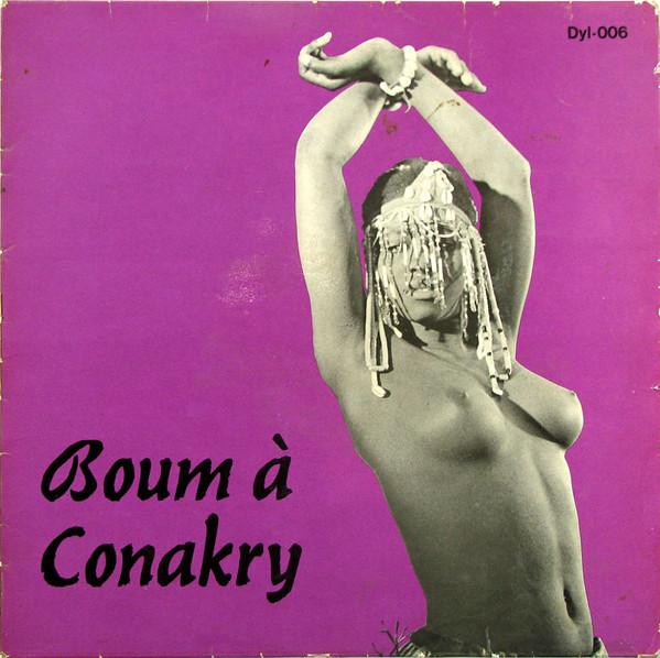 ORCHESTRA DE LA PAILLOTE - Orchestre de la Paillote / Orchestre du jardin de Guinée / Orchestre de la Bonne Auberge : Boum à Conakry cover