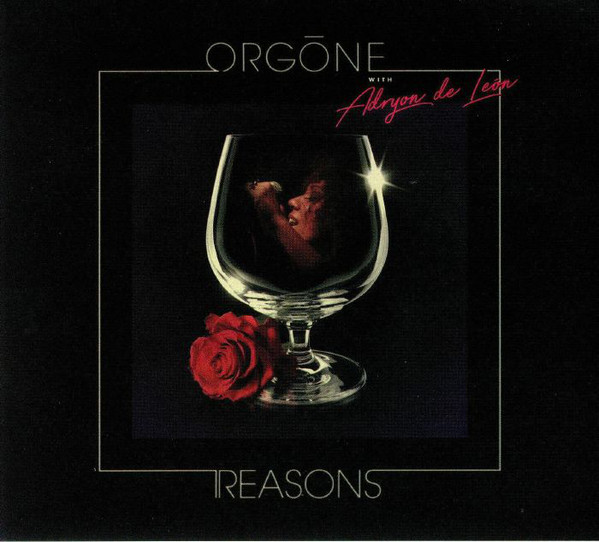 ORGONE - Orgōne With Adryon De Leon : Reasons cover