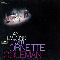 ORNETTE COLEMAN - An Evening With Ornette Coleman (aka Ornette Coleman In Europe Vol. I + II aka The Great London Concert aka Croydon Concert) cover