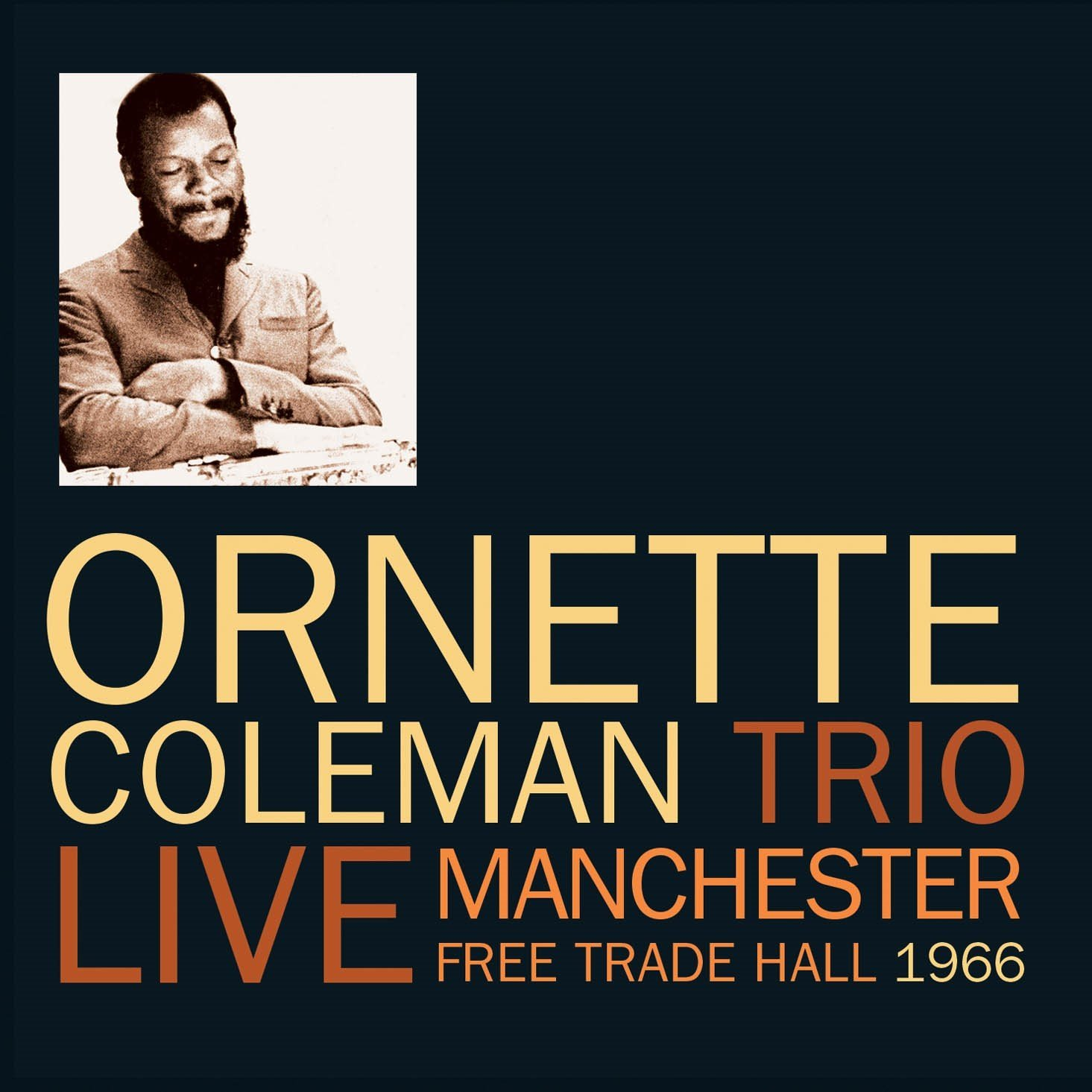 ORNETTE COLEMAN - Manchester Free Trade Hall 1966 cover