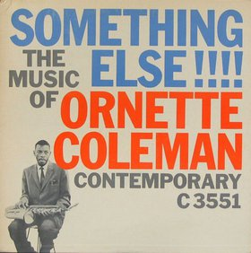 ORNETTE COLEMAN - Something Else!!!!: The Music of Ornette Coleman cover
