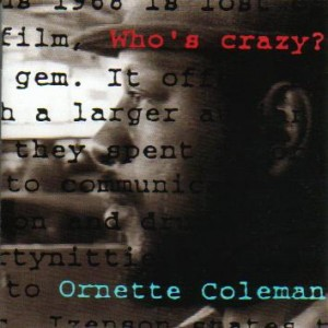 ORNETTE COLEMAN - Who's Crazy? cover