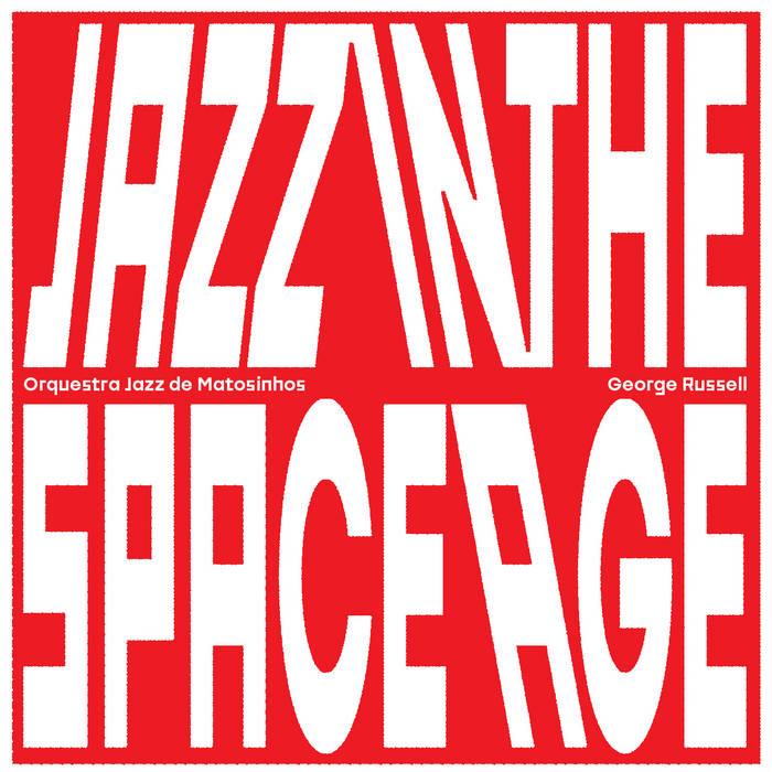 ORQUESTRA JAZZ DE MATOSINHOS - Jazz In The Space Age cover