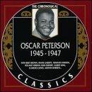 OSCAR PETERSON - The Chronological Classics: Oscar Peterson 1945-1947 cover