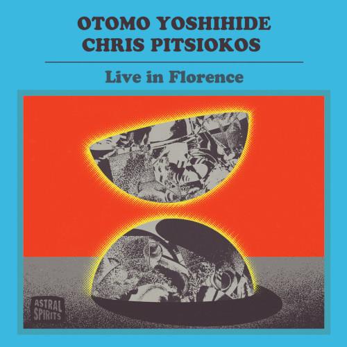 OTOMO YOSHIHIDE - Otomo Yoshihide & Chris Pitsiokos : Live in Florence cover