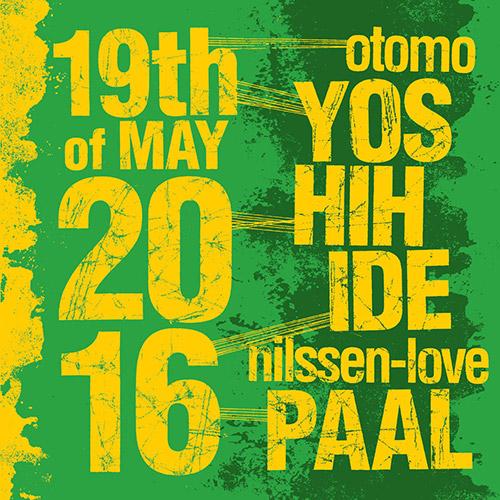 OTOMO YOSHIHIDE - Otomo  Yoshihide / Paal Nilssen-Love : 19th of May, 2016 cover