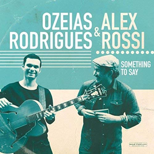 OZEIAS RODRIGUES - Ozeias Rodrigues & Alex Rossi : Something to Say cover