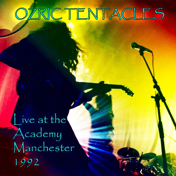 OZRIC TENTACLES - Live At The Academy Manchester 1992 cover