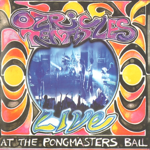 OZRIC TENTACLES - Live at The Pongmasters Ball cover
