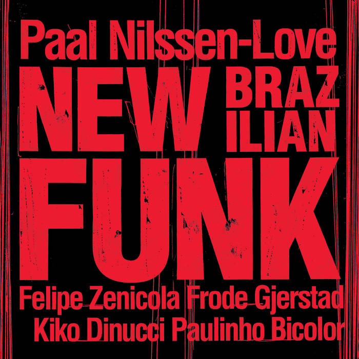 PAAL NILSSEN-LOVE - New Brazilian Funk cover
