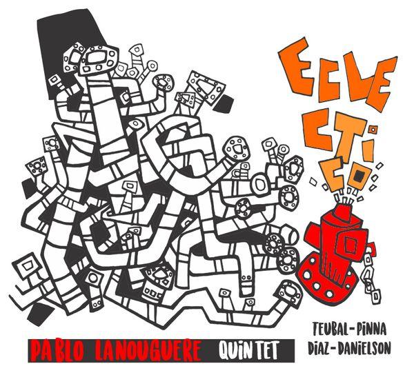 PABLO LANOUGUERE - Pablo Lanouguere Quintet : Eclectico cover