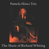 PAMELA HINES - Pamela Hines Trio : The Music of Richard Whiting cover