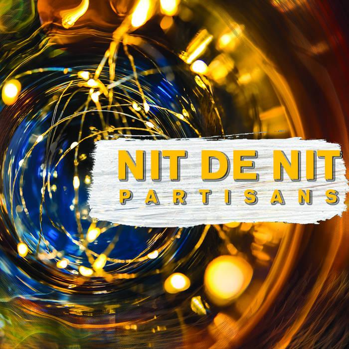 PARTISANS - Nit De Nit cover
