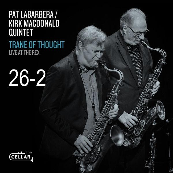 PAT LABARBERA - Pat Labarbera and Kirk Macdonald Quintet :  Trane Of Thought - Live At The Rex cover