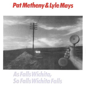 PAT METHENY - As Falls Wichita, So Falls Wichita Falls (with Lyle Mays) cover