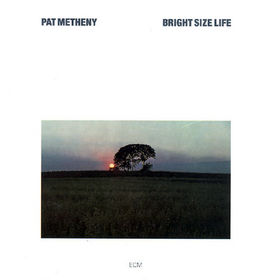 PAT METHENY - Bright Size Life cover