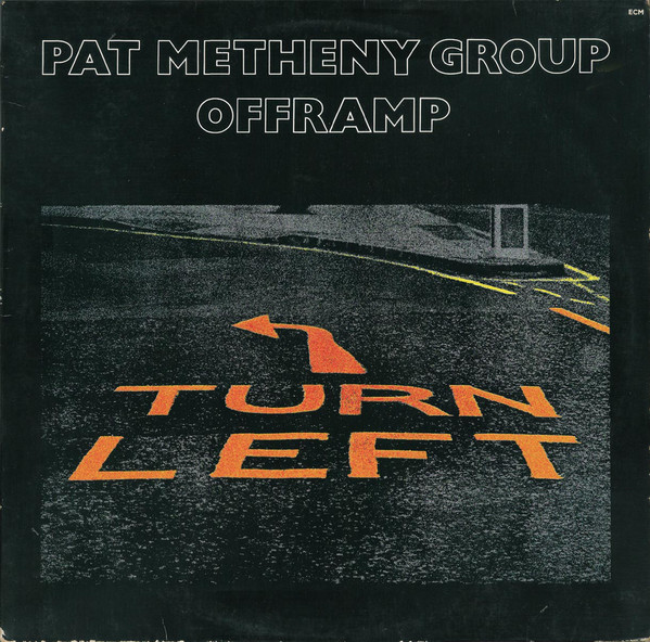 PAT METHENY - Pat Metheny Group ‎: Offramp cover