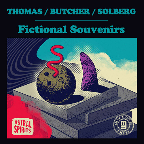 PAT THOMAS - Thomas / Butcher / Solberg : Fictional Souvenirs cover