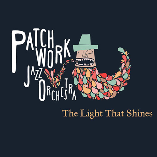 PATCHWORK JAZZ ORCHESTRA - The Light That Shines cover