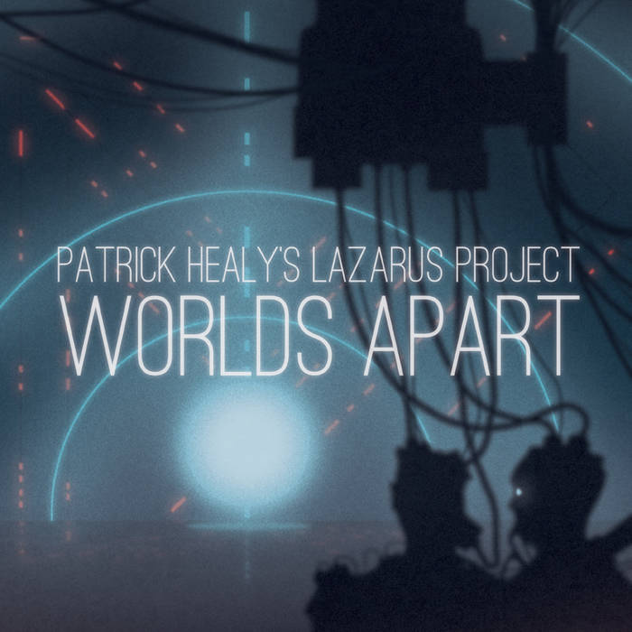 PATRICK HEALY - Patrick Healy's Lazarus Project : Worlds Apart cover