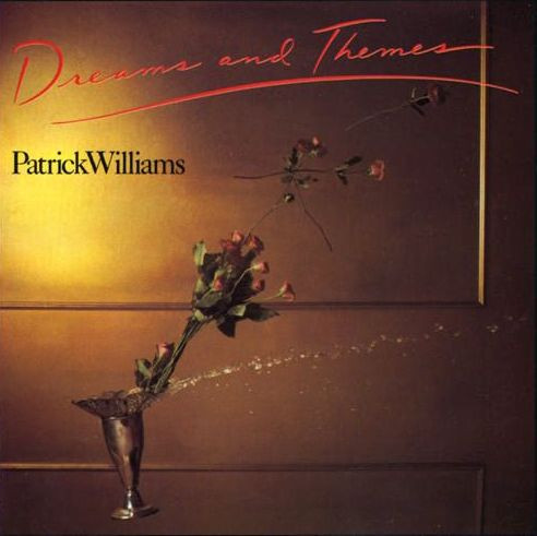 PATRICK WILLIAMS - Dreams And Themes cover
