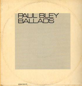 PAUL BLEY - Ballads cover