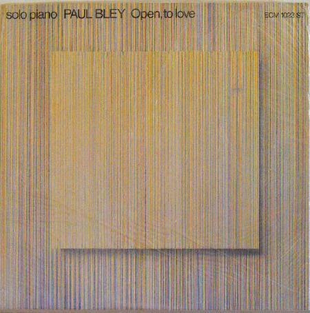 PAUL BLEY - Open, to Love cover