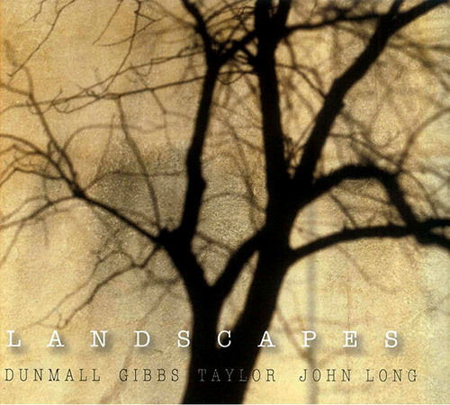 PAUL DUNMALL - Dunmall / Gibbs / Taylor / John Long : Landscapes cover