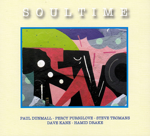 PAUL DUNMALL - Dunmall / Pursglove / Tromans / Kane / Drake : Soultime cover