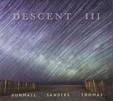 PAUL DUNMALL - Dunmall / Sanders / Thomas : Descent III cover