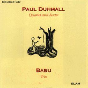 PAUL DUNMALL - Quartet And Sextet / Babu Trio cover