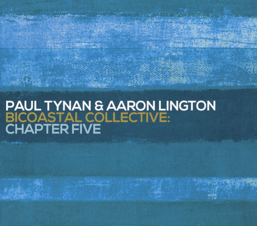 PAUL TYNAN & AARON LINGTON BICOASTAL COLLECTIVE - Chapter Five cover