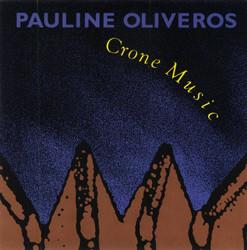 PAULINE OLIVEROS - Crone Music cover