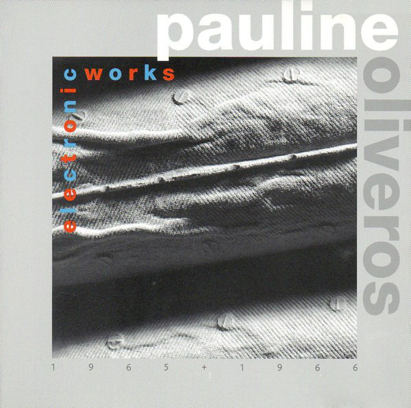 PAULINE OLIVEROS - Electronic Works cover